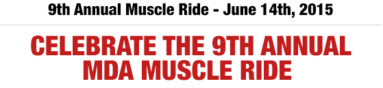 8th Annual Ride For Life - June 29th, 2014 - Celebrate the 8th Anniual MDA Ride For Life
